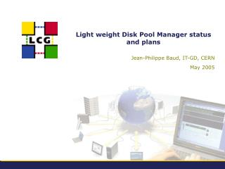 Light weight Disk Pool Manager status and plans