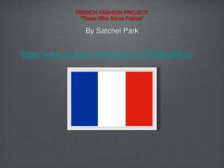 """FRENCH FASHION PROJECT  """"Those Who Serve France"""""""