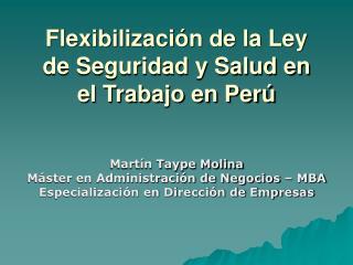 Flexibilizaci�n de la Ley de Seguridad y Salud en el Trabajo en Per�