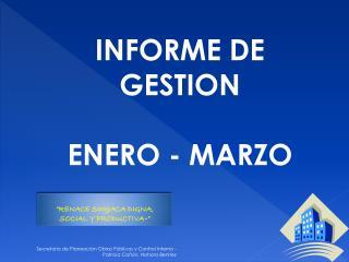 INFORME DE GESTION ENERO - MARZO