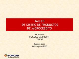 TALLER  DE DISEÑO DE PRODUCTOS DE MICROCREDITO