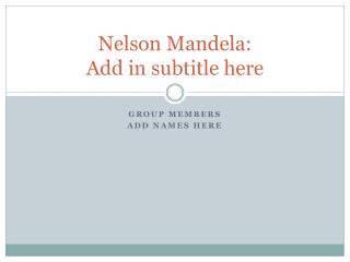 Nelson Mandela: Add in subtitle here