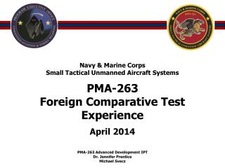 PMA-263 Foreign Comparative Test Experience April 2014 PMA-263 Advanced Development IPT