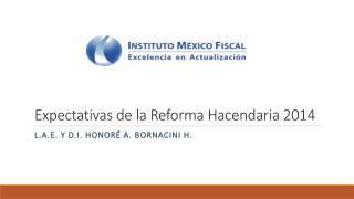 Expectativas de la Reforma Hacendaria 2014