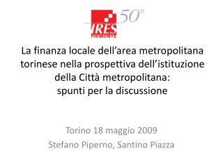 Torino 18 maggio 2009 Stefano Piperno, Santino Piazza