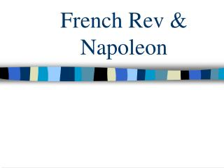 French Rev & Napoleon