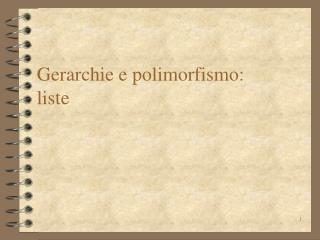 Gerarchie e polimorfismo: liste