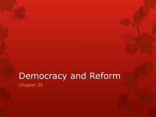 Democracy and Reform