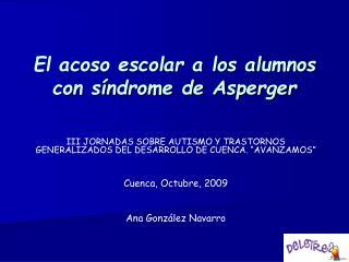 El acoso escolar a los alumnos con síndrome de Asperger