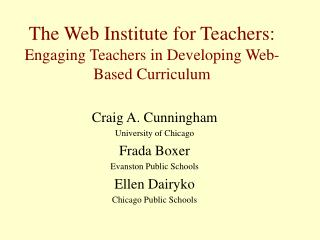 The Web Institute for Teachers: Engaging Teachers in Developing Web-Based Curriculum
