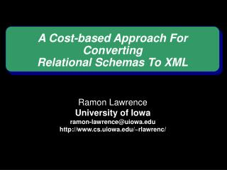 A Cost-based Approach For Converting  Relational Schemas To XML