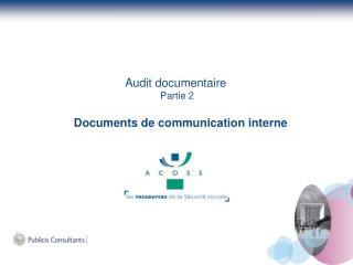 Audit documentaire  Partie 2    Documents de communication interne