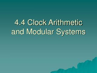4.4 Clock Arithmetic and Modular Systems