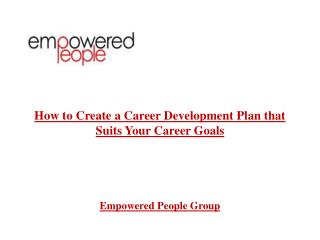 Create a Career Development Plan that Suits Your Career Goal