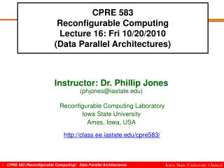 CPRE 583 Reconfigurable Computing Lecture 16: Fri 10/20/2010 (Data Parallel Architectures)