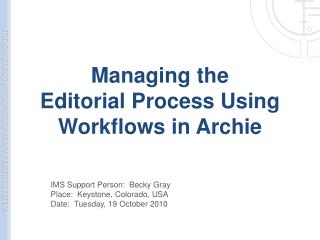 Managing the  Editorial Process Using Workflows in Archie