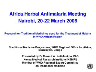 Africa Herbal Antimalaria Meeting Nairobi, 20-22 March 2006   Research on Traditional Medicines used for the Treatment o