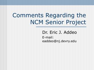 Comments Regarding the NCM Senior Project