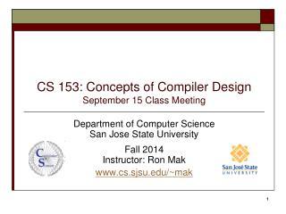 CS 153: Concepts of Compiler Design September 15  Class Meeting