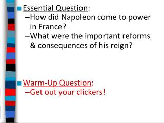 Essential Question : How did Napoleon come to power  in France?