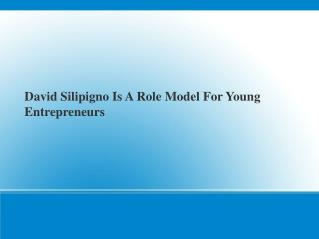 David Silipigno??Is A Role Model For Young Entrepreneurs