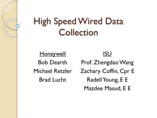 High Speed Wired Data Collection