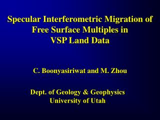 Specular Interferometric Migration of Free Surface Multiples in  VSP Land Data