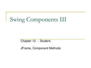 Swing Components III