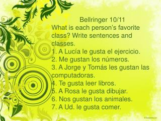 Bellringer 10/11 What is each person's favorite class? Write sentences and classes.