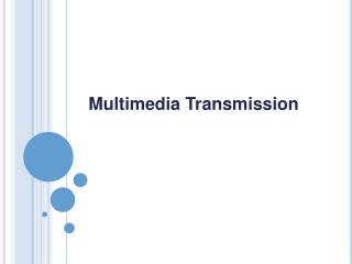 Multimedia Transmission
