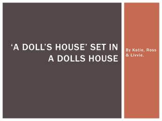 'A Doll's House' set in a dolls house