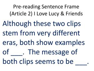 Pre-reading Sentence Frame (Article 2) I Love Lucy & Friends