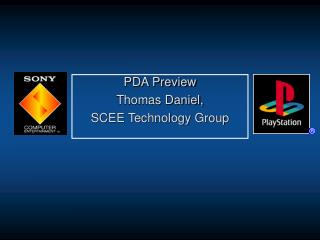 PDA Preview Thomas Daniel, SCEE Technology Group