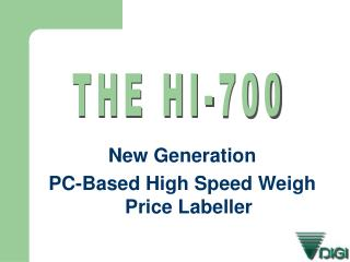 New Generation PC-Based High Speed Weigh Price Labeller