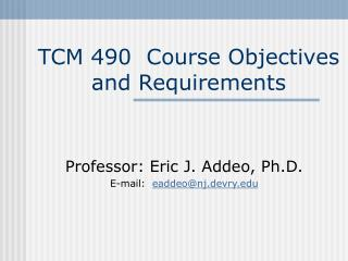 TCM 490  Course Objectives and Requirements