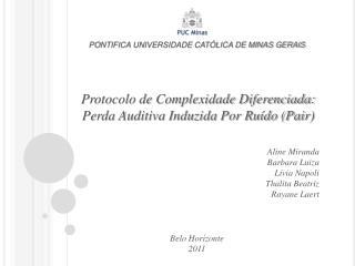 Protocolo de Complexidade Diferenciada: Perda Auditiva Induzida Por Ruído (Pair)