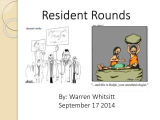 Resident Rounds