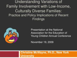 Understanding Variations of  Family Involvement with Low-Income, Culturally Diverse Families:  Practice and Policy Impli