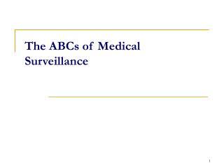 The ABCs of Medical Surveillance