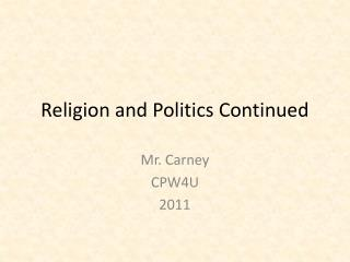 Religion and Politics Continued