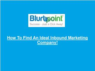 How To Find An Ideal Inbound Marketing Company