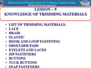LESSON � 9 KNOWLEDGE OF TRIMMING MATERIALS