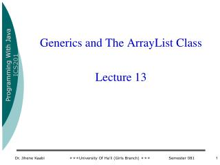 Generics and The ArrayList Class Lecture 13