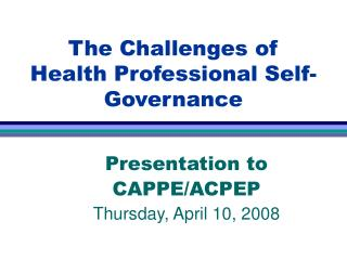 The Challenges of Health Professional Self-Governance