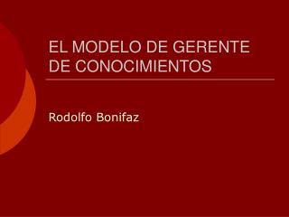 EL MODELO DE GERENTE DE CONOCIMIENTOS
