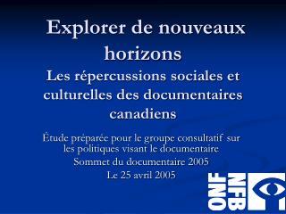 Étude préparée pour le groupe consultatif sur les politiques visant le documentaire