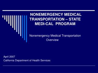 Nonemergency Medical Transportation          Overview   April 2007