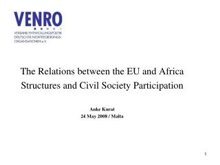 The Relations between the EU and Africa Structures and Civil Society Participation Anke Kurat