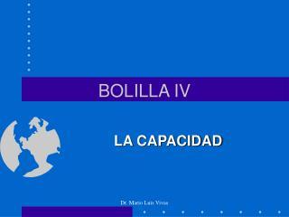 BOLILLA IV
