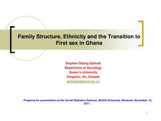 Family Structure, Ethnicity and the Transition to First sex in Ghana